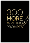 300 More Writing Prompts (Med)