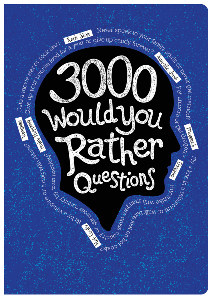 3000 Would You Rather Questions