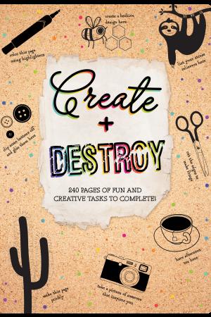 Create + Destroy